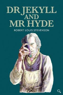 Dr Jekyll and Mr Hyde by Robert Louis Stevensoin