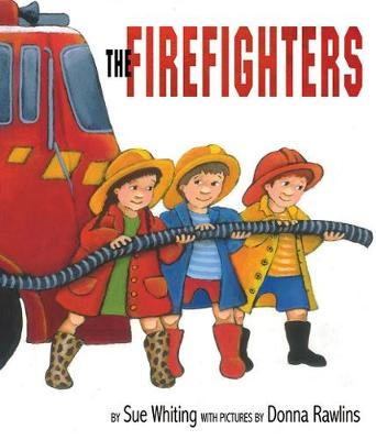 Firefighters by Sue Whiting