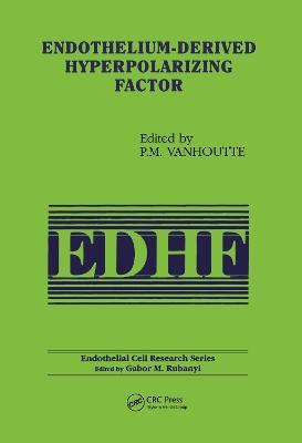 Endothelium-derived Hyperpolarizing Factor by Paul M. Vanhoutte