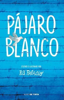 Pajaro blanco / White Bird by R. J. Palacio