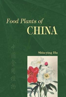 Food Plants of China by Professor Shiu-Ying Hu