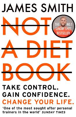 Not a Diet Book: Take Control. Gain Confidence. Change Your Life. by James Smith