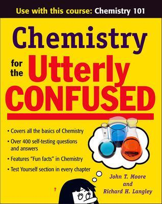 Chemistry for the Utterly Confused by John Moore