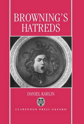 Browning's Hatreds by Daniel Karlin