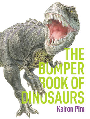 Bumper Book of Dinosaurs by Keiron Pim