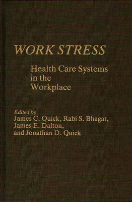 Work Stress by James Campbell Quick