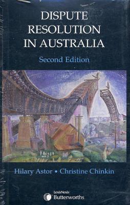 Dispute Resolution in Australia by Hilary Astor
