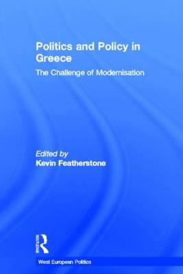 Politics and Policy in Greece by Kevin Featherstone