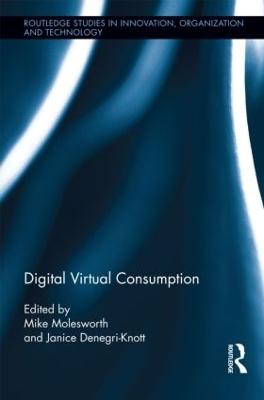 Digital Virtual Consumption by Mike Molesworth