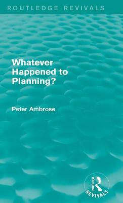 What Happened to Planning? by Peter Ambrose