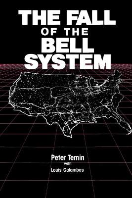 The Fall of the Bell System by Peter Temin