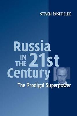 Russia in the 21st Century by Steven Rosefielde