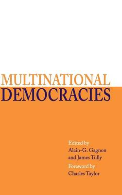 Multinational Democracies by Alain G. Gagnon