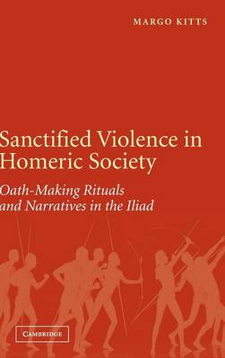 Sanctified Violence in Homeric Society book