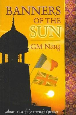 Banners of the Sun by G M Naug