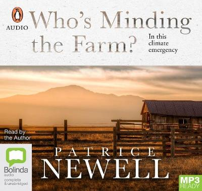 Who's Minding The Farm?: In this climate emergency by Patrice Newell