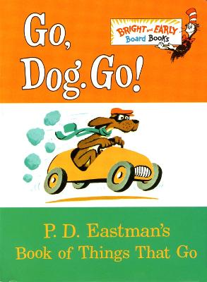 Go, Dog. Go! by P D Eastman