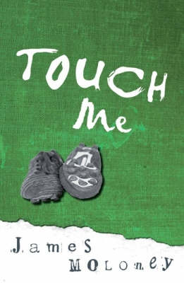 Touch Me by James Moloney