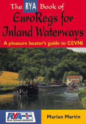 The RYA Book of EuroRegs for Inland Waterways: A Pleasure Boater's Guide to CEVNI by Marian Martin