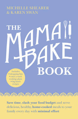 The MamaBake Book by Michelle Shearer