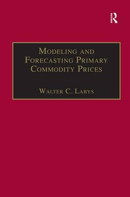 Modeling and Forecasting Primary Commodity Prices book