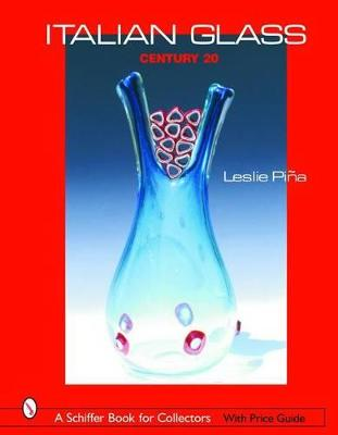 Italian Glass by Leslie Pina