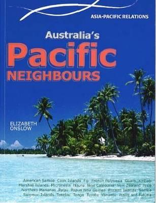 Australia's Pacific Neighbours by Elizabeth Onslow