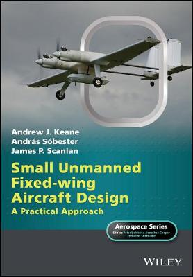 Small Unmanned Fixed-wing Aircraft Design by Andrew J. Keane