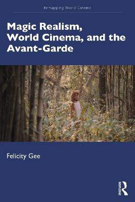 Magic Realism, World Cinema, and the Avant-Garde book