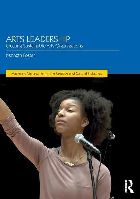 Arts Leadership by Kenneth Foster