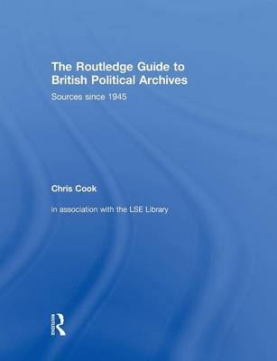 Routledge Guide to British Political Archives book