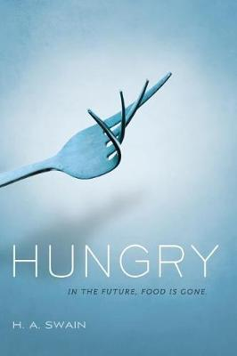 Hungry by H. A. Swain