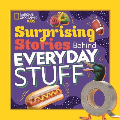 Surprising Stories Behind Everyday Stuff book