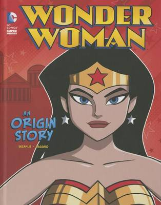 Wonder Woman: An Origin Story by John Sazaklis