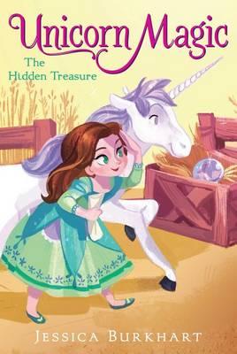 Unicorn Magic #4: The Hidden Treasure by Jessica Burkhart