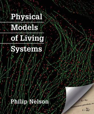 Physical Models of Living Systems by Philip Nelson