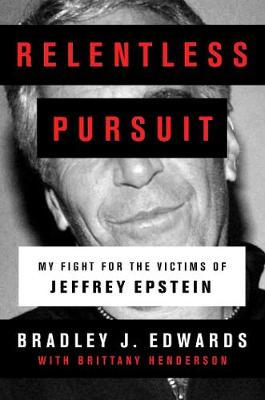 Relentless Pursuit: My Fight for the Victims of Jeffrey Epstein book