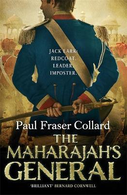 The Maharajah's General (Jack Lark, Book 2) by Paul Fraser Collard