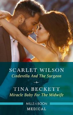 Cinderella and the Surgeon/Miracle Baby for the Midwife by Tina Beckett