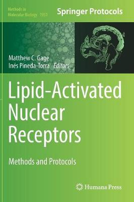 Lipid-Activated Nuclear Receptors: Methods and Protocols by Matthew C. Gage