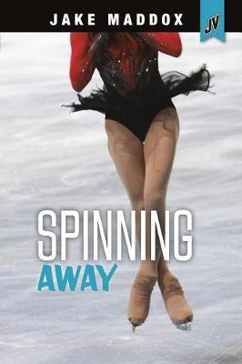 Spinning Away by Jake Maddox