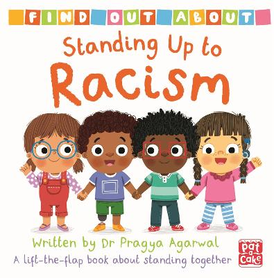 Find Out About: Standing Up to Racism: A lift-the-flap board book about standing together book
