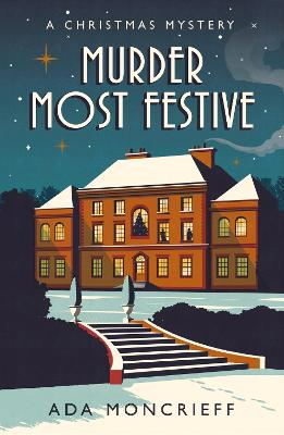Murder Most Festive: A Christmas Mystery book