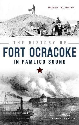 The History of Fort Ocracoke in Pamlico Sound by Robert Smith