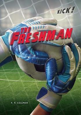Freshman by K.R. Coleman