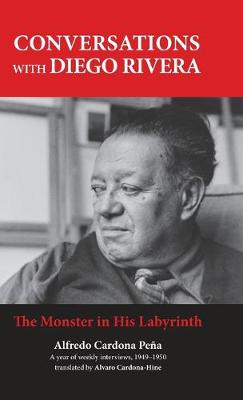 Conversations with Diego Rivera by Alfredo Cardona Pena
