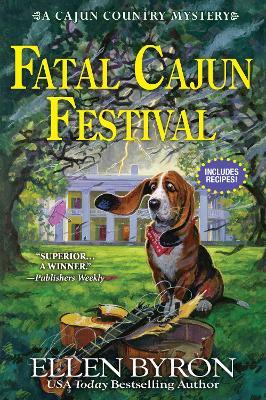 Fatal Cajun Festival: A Cajun Country Mystery by Ellen Byron