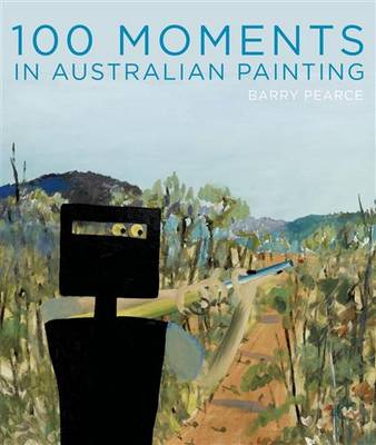 100 Moments in Australian Painting book