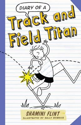 Diary of a Track and Field Titan by Shamini Flint