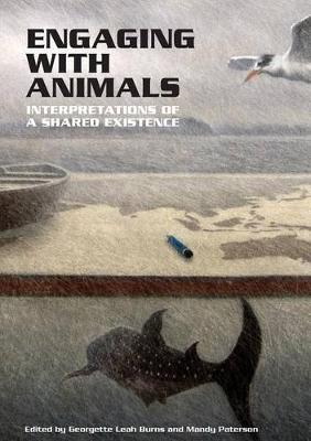 Engaging with Animals: Interpretations of a Shared Existence by Georgette Leah Burns